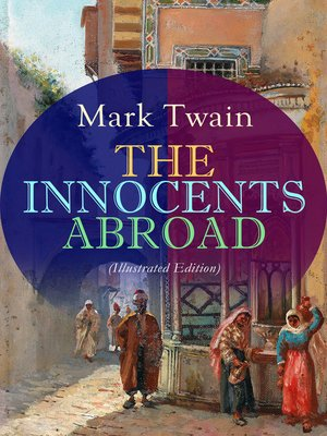 cover image of THE INNOCENTS ABROAD (Illustrated Edition)