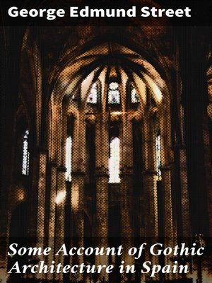 cover image of Some Account of Gothic Architecture in Spain