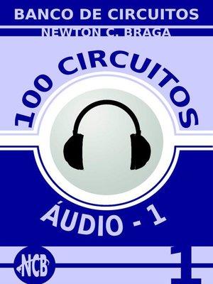 cover image of 100 Circuitos de Audio (ES)--volume 1