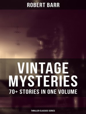 cover image of VINTAGE MYSTERIES--70+ Stories in One Volume (Thriller Classics Series)
