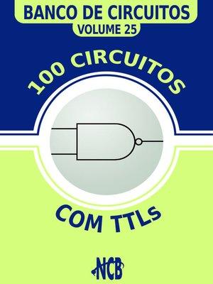 cover image of 100 Circuitos com TTLs