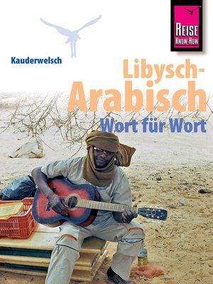 cover image of Reise Know-How Sprachführer Libysch-Arabisch--Wort für Wort