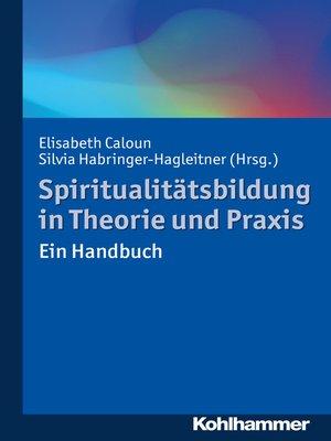 cover image of Spiritualitätsbildung in Theorie und Praxis