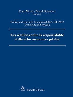 cover image of Les relations entre la responsabilité civile et les assurances privées