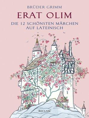 cover image of Erat olim. Die 12 schönsten Märchen auf Lateinisch
