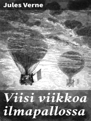 cover image of Viisi viikkoa ilmapallossa