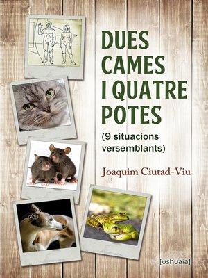 cover image of Dues cames i quatre potes