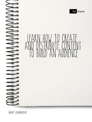 cover image of Learn How to Create and Distribute Content to Build an Audience