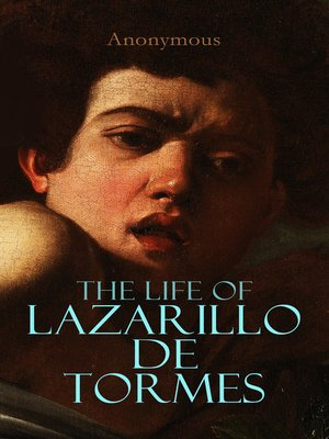 cover image of The Life of Lazarillo de Tormes