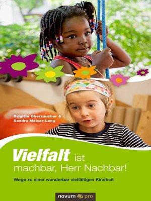 cover image of Vielfalt ist machbar, Herr Nachbar!