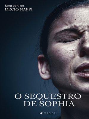 cover image of O sequestro de Sophia