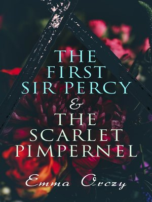 cover image of The First Sir Percy & the Scarlet Pimpernel