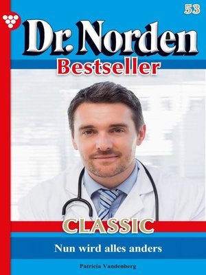 cover image of Dr. Norden Bestseller Classic 53 – Arztroman