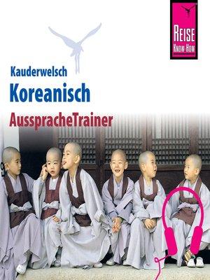 cover image of Reise Know-How Kauderwelsch AusspracheTrainer Koreanisch
