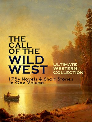 cover image of THE CALL OF THE WILD WEST--Ultimate Western Collection