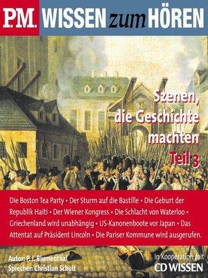 cover image of P.M. WISSEN zum HÖREN--Szenen, die Geschichte machten--Teil 3