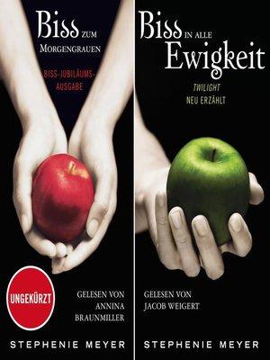 cover image of Biss-Jubiläumsausgabe--Biss zum Morgengrauen / Biss in alle Ewigkeit