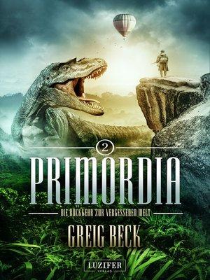 cover image of PRIMORDIA 2--Die Rückkehr zur vergessenen Welt