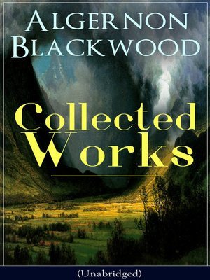 cover image of Collected Works of Algernon Blackwood (Unabridged)