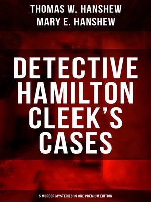 cover image of Detective Hamilton Cleek's Cases--5 Murder Mysteries in One Premium Edition