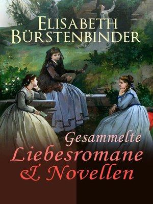 cover image of Gesammelte Liebesromane & Novellen