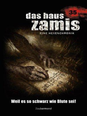 cover image of Das Haus Zamis 35--Weil es so schwarz wie Blute sei!