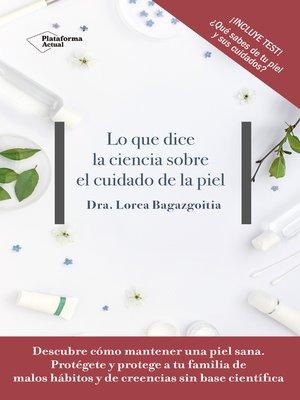 cover image of Lo que dice la ciencia sobre el cuidado de la piel