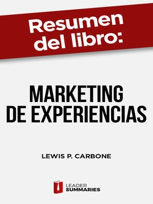 """cover image of Resumen del libro """"Marketing de experiencias"""" de Lewis P. Carbone"""