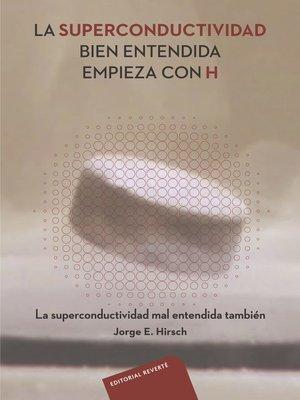 cover image of La superconductividad bien entendida empieza con H