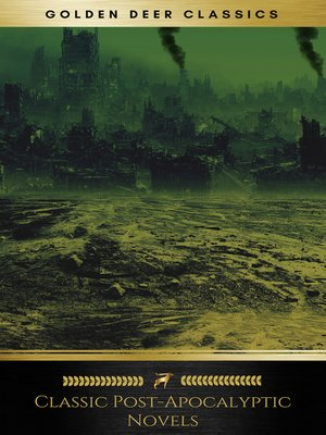 cover image of Classic Post-Apocalyptic Novels (Golden Deer Classics)