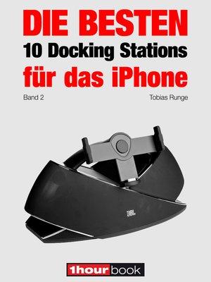 cover image of Die besten 10 Docking Stations für das iPhone (Band 2)