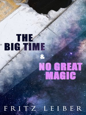 cover image of The Big Time & No Great Magic