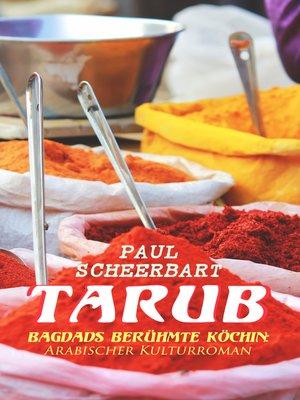 cover image of Tarub--Bagdads berühmte Köchin