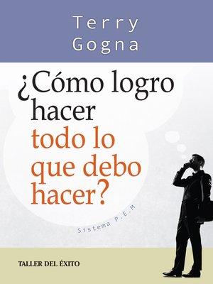 cover image of ¿Cómo logro hacer todo lo que debo hacer?