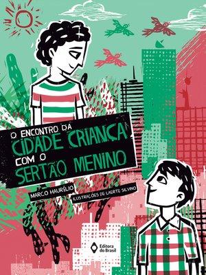 cover image of O encontro da cidade criança com o sertão menino