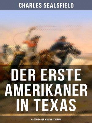 cover image of Der erste Amerikaner in Texas (Historischer Wildwestroman)