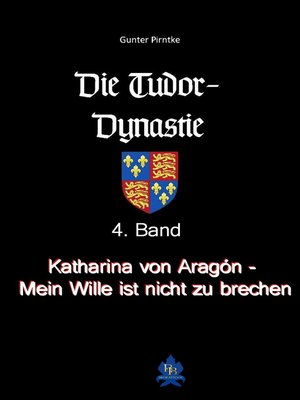 cover image of Katharina von Aragón--Mein Wille ist nicht zu brechen!