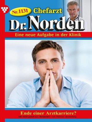 cover image of Chefarzt Dr. Norden 1131 – Arztroman