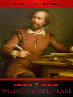 cover image of The Complete Works of William Shakespeare (37 plays, 160 sonnets and 5 Poetry Books With Active Table of Contents) (Lecture Club Classics)