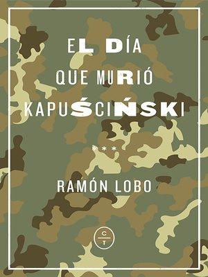 cover image of El día que murió Kapuscinski
