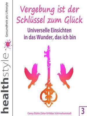 cover image of Vergebung ist der Schlüssel zum Glück 3