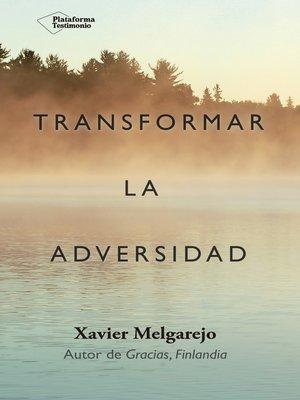 cover image of Transformar la adversidad