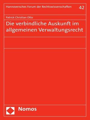 cover image of Die verbindliche Auskunft im allgemeinen Verwaltungsrecht