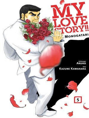 cover image of My Love Story!!--Ore Monogatari, Band 5