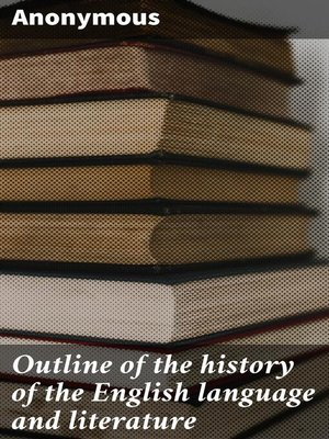 cover image of Outline of the history of the English language and literature