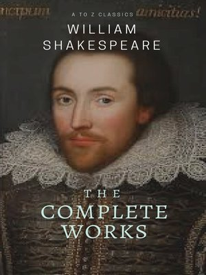 cover image of The Complete works of William Shakespeare ( included 150 pictures & Active TOC) (AtoZ Classics)