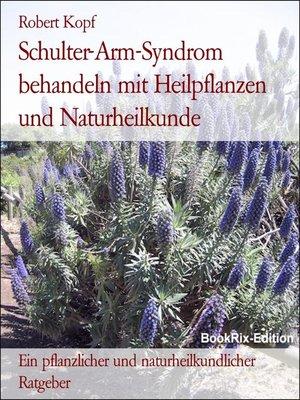 cover image of Schulter-Arm-Syndrom behandeln mit Heilpflanzen und Naturheilkunde