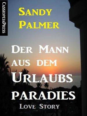 cover image of Der Mann aus dem Urlaubsparadies