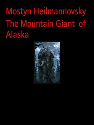 cover image of The Mountain Giant  of Alaska
