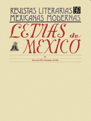 cover image of Letras de México IV, enero de 1943-diciembre de 1944
